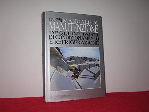Manuale di manutenzione degli impianti di condizionamento e refrigerazione