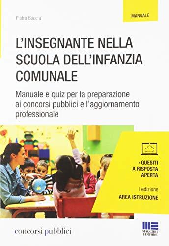 L'insegnante nella scuola dell'infanzia comunale. Manuale e quiz per la preparazione ai concorsi pubblici e l'aggiornamento professionale