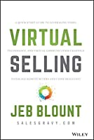 Virtual Selling: A Quick-Start Guide to Leveraging Video, Technology, and Virtual Communication Channels to Engage Remote Buyers and Close Deals Fast Front Cover