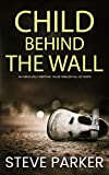 CHILD BEHIND THE WALL an absolutely gripping killer thriller full of twists (Detective Ray Paterson Book 6)