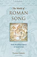 The World Of Roman Song: From Ritualized Speech To Social Order