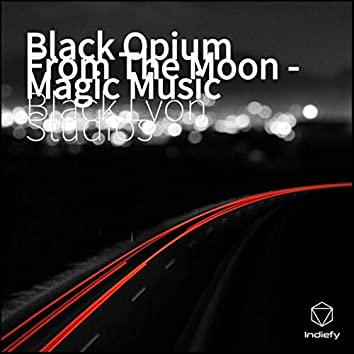 Black Opium From The Moon Magic Music