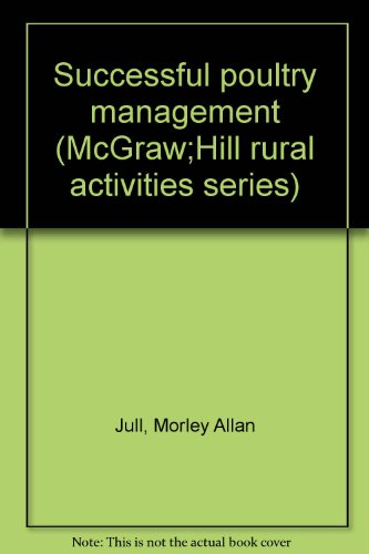 Successful poultry management (McGraw;Hill rural activities series)