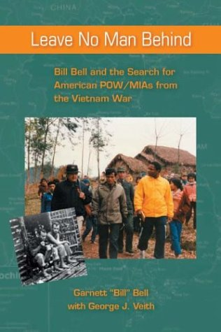 Download Leave No Man Behind: Bill Bell And The Search For American Pow/mias From The Vietnam War 0964766345