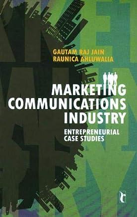 Marketing Communications Industry: Entrepreneurial Case Studies: 0