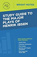Study Guide to the Major Plays of Henrik Ibsen (Bright Notes)