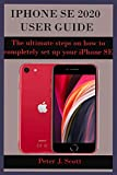IPHONE SE 2020 USER GUIDE: The ultimate steps on how to completely set up your iPhone SE 2020 edition, with the aid of pictures. These steps help stimulate your urges in making use of the iphone