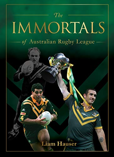 The IMMORTALS OF AUSTRALIAN RUGBY LEAGUE (The Immortals of Australian Sport) (English Edition)