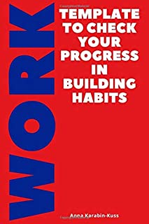 Template to check your progress in building habits, Work: Moving Forward, Track Your Habits With a Manual And Additional T...