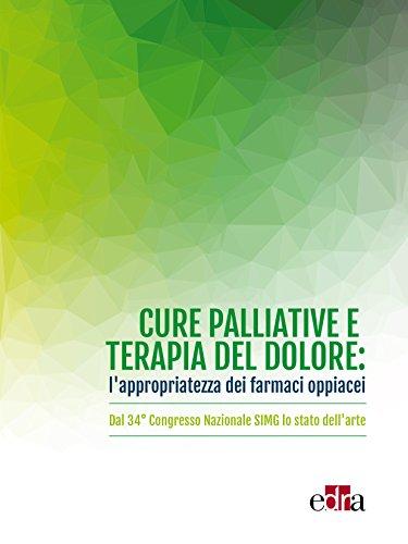 Cure palliative e terapia del dolore: l'appropriatezza dei farmaci oppiacei: Dal 34° Congresso Nazionale SIMG lo stato dell'arte