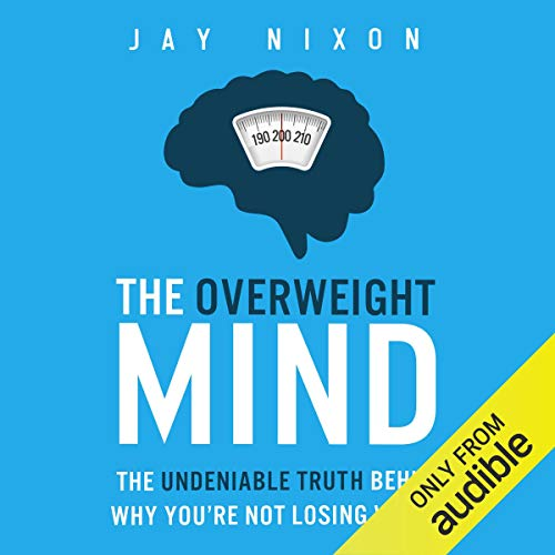 The Overweight Mind Audiobook By Jay Nixon cover art