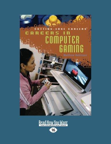 Careers In Computer Gaming (Cutting-Edge Careers: EasyRead)