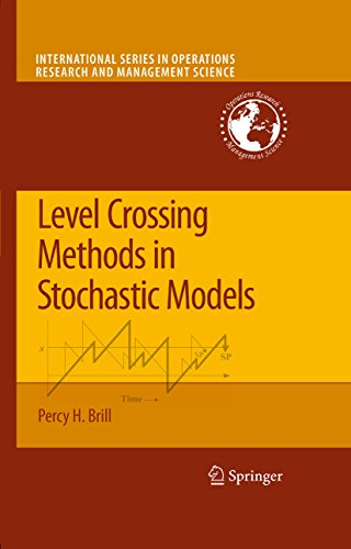 Level Crossing Methods in Stochastic Models (International Series in Operations Research & Management Science Book 123) (English Edition)