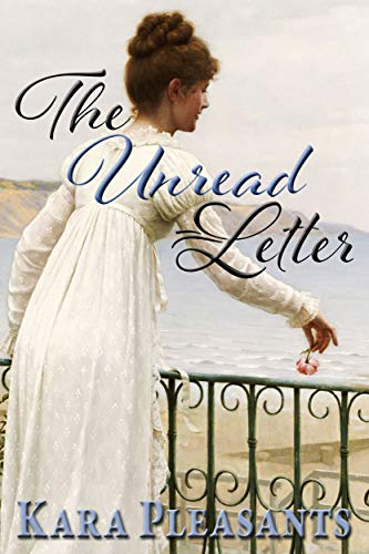 The Unread Letter: A Pride & Prejudice Novella by [Kara Pleasants]