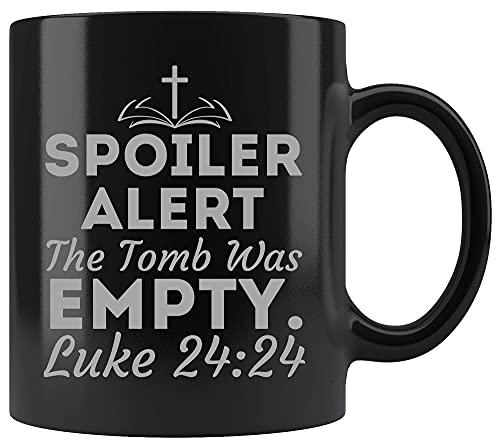 Taza de taza negra de 11 oz de dios - Alerta de spoiler: la tumba estaba vacía, camisa para mujer, tazas de café cristianas, tazas
