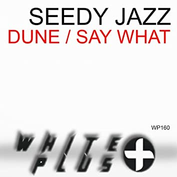 Dune / Say What