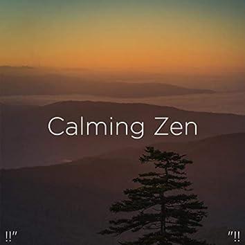 """!!"""" Calming Zen """"!!"""