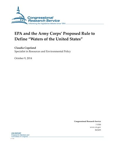 "EPA and the Army Corps' Proposed Rule to Define ""Waters of the United States"" (CRS Reports)"