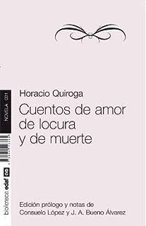 CUENTOS DE AMOR, DE LOCURA Y DE MUERTE (Nueva Biblioteca Edaf nº 31)