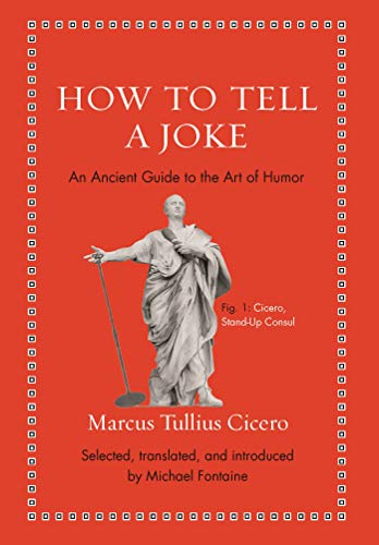 How to Tell a Joke: An Ancient Guide to the Art of Humor (Ancient Wisdom for Modern Readers)
