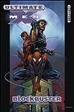Blocbuster. Ultimate X-Men Deluxe: 6 (Marvel)