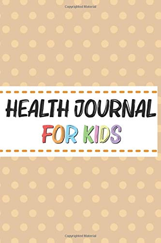 Health Journal For Kids: Daily Exercise and Health Logbook, Kids Fitness Tracker Notebook, Draw and Write Journal