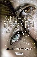 These Broken Stars. Lilac und Tarver (Band 1): Romantische Fantasy in den Weiten des Weltalls