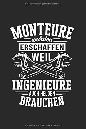 Monteure Wurden Erschaffen Weil Ingenieure Auch Helden Brauchen: Notizbuch, Journal, Tagebuch, 120 Seiten, ca. DIN A5, liniert