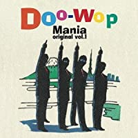 Doo-Wop Mania Original Vol. 1 by Various