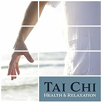 Tai Chi: Health & Relaxation – Spiritual Music for Meditation & Yoga, Deep Concentration, Healing Zen, Find Your Peace
