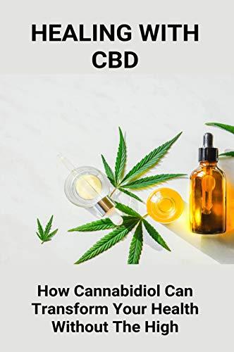 Healing With CBD: How Cannabidiol Can...
