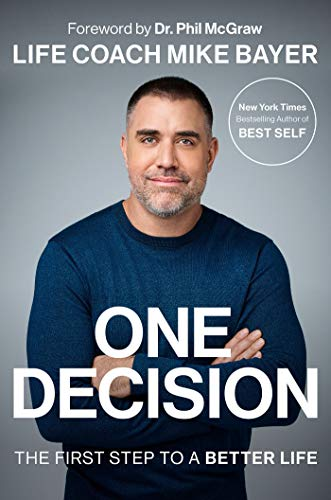 One Decision: The First Step to a Better Life