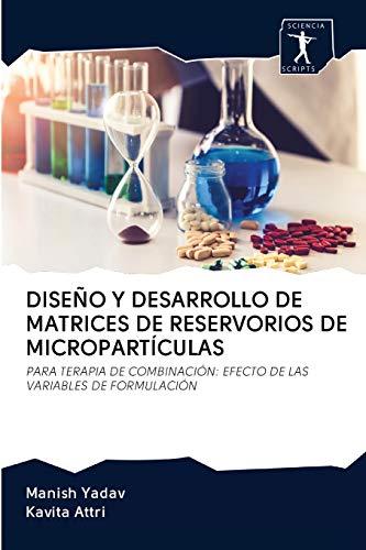 DISEÑO Y DESARROLLO DE MATRICES DE RESERVORIOS DE MICROPARTÍCULAS: PARA TERAPIA DE COMBINACIÓN: EFECTO DE LAS VARIABLES DE FORMULACIÓN
