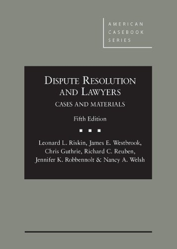 Dispute Resolution and Lawyers, 5th (American Casebook Series)