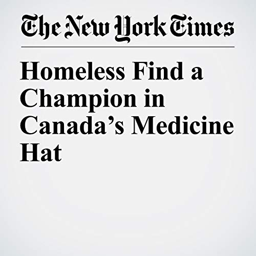 Homeless Find a Champion in Canada's Medicine Hat copertina