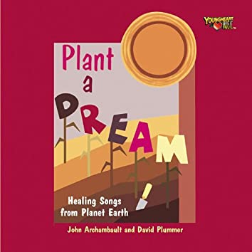 Plant a Dream: Healing Songs From Planet Earth