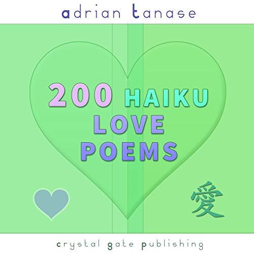 200 Haiku Love Poems Audiobook By Adrian Tanase cover art