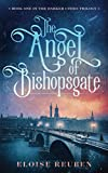 The Angel of Bishopsgate: Book One in the Darker Cities Tril
