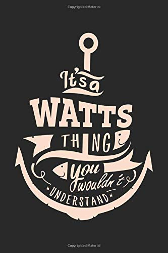 It's a Watts Thing You Wouldn't Understand, Personalized First Name Notebook Watts Family Journal Beautiful: Lined Notebook / Journal Gift, Watts ... , Cute, Funny, Gift, Journal, College Rule