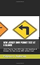 NEW JERSEY DMV PERMIT TEST AT A GLANCE: 2019 Practice Test With Over 200 Questions & Answers for New Jersey DMV written Exam
