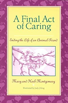 A Final Act of Caring: Ending the Life of an Animal Friend