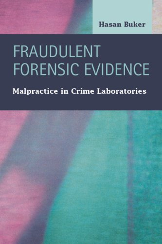 Compare Textbook Prices for Fraudulent Forensic Evidence: Malpractice in Crime Laboratories Criminal Justice: Recent Scholarship  ISBN 9781593325787 by Hasan Buker