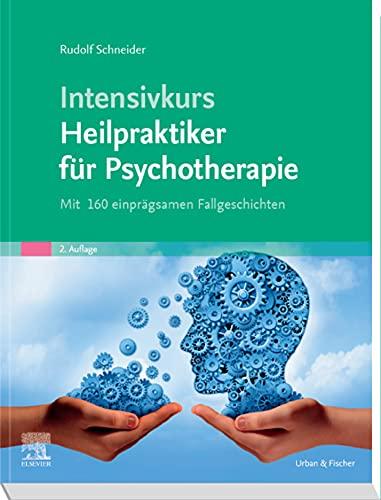 Intensivkurs Heilpraktiker für Psychotherapie: Mit 160 einprägsamen Fallgeschichten
