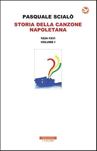 Storia della canzone napoletana. Con CD-Audio. 1824-1931 (Vol. 1)