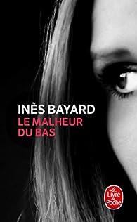 Le malheur du bas par Bayard