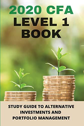 2020 CFA Level 1 Book: Study Guide To Alternative Investments And Portfolio...