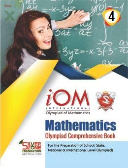 International Olympiad of Mathematics IOM 4 Comprehensive Book Class 4