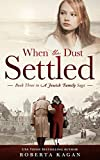 When The Dust Settled: Book Thre...