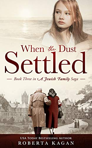 When The Dust Settled: Book Three in a Jewish Family Saga