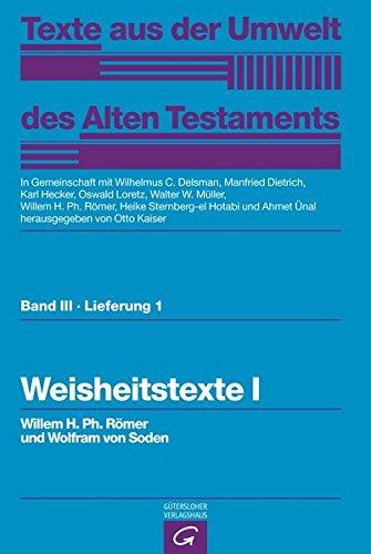 Weisheitstexte I (Texte aus der Umwelt des Alten Testaments, Bd 3: Weisheitstexte, Mythen und Epen)